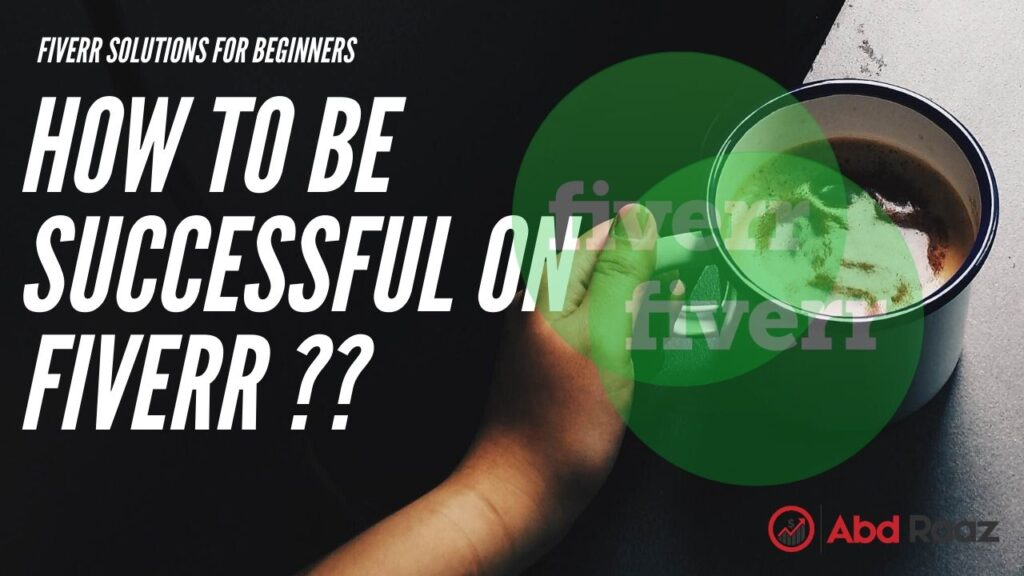 How to be Successful on Fiverr