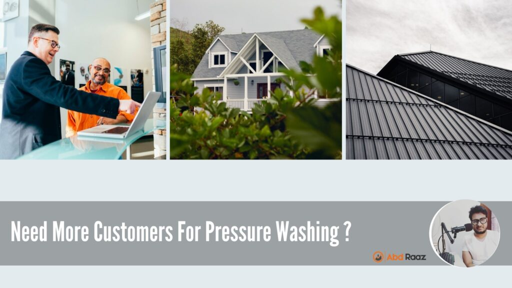 Need More Customers For Pressure Washing